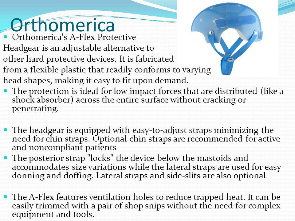 Orthomerica Orthomerica's A-Flex Protective Headgear is an adjustable alternative to other hard protective devices. It is fabricated from a flexible p