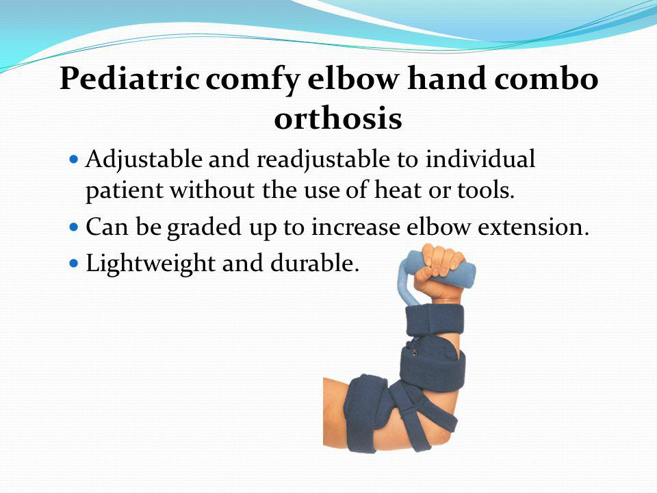 Pediatric comfy elbow hand combo orthosis Adjustable and readjustable to individual patient without the use of heat or tools. Can be graded up to incr