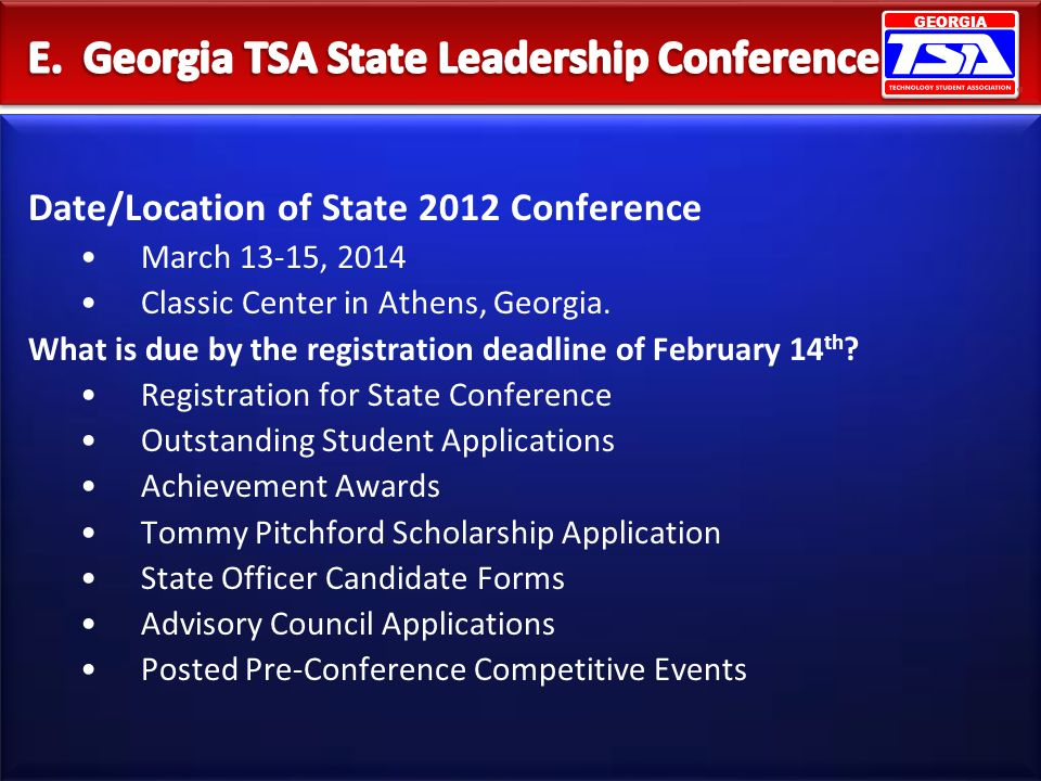 GEORGIA Date/Location of State 2012 Conference March 13-15, 2014 Classic Center in Athens, Georgia. What is due by the registration deadline of Februa