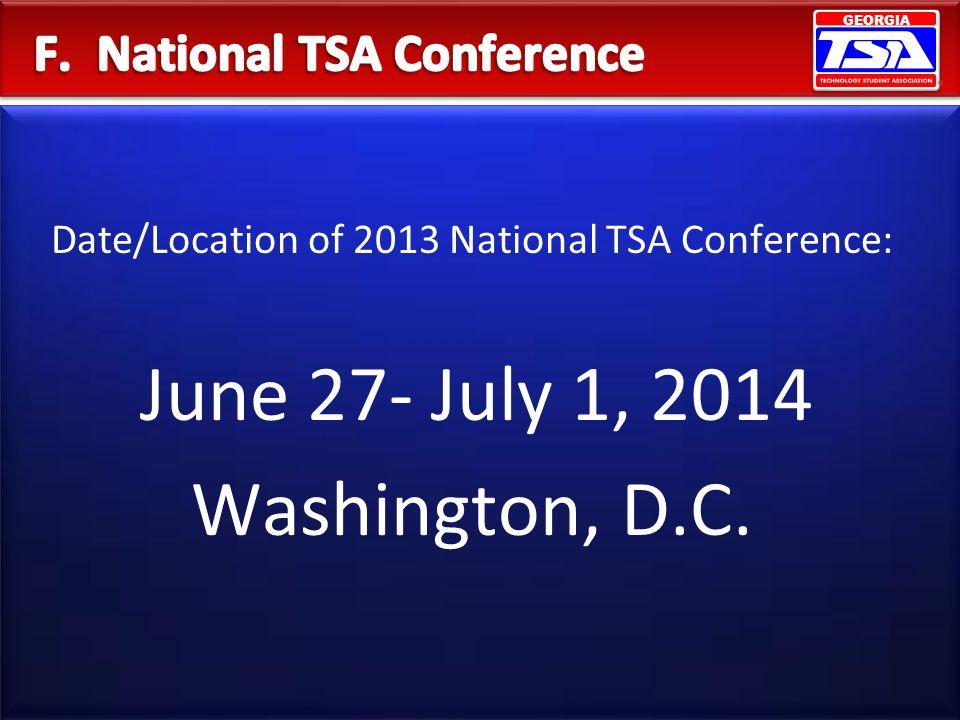GEORGIA Date/Location of 2013 National TSA Conference: June 27- July 1, 2014 Washington, D.C.