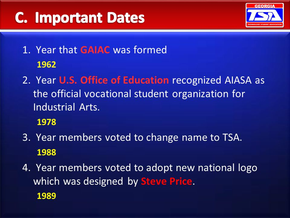 GEORGIA 1. Year that GAIAC was formed 1962 2. Year U.S. Office of Education recognized AIASA as the official vocational student organization for Indus