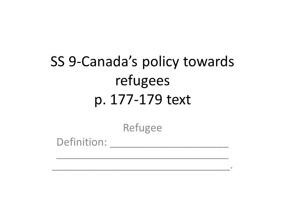 SS 9-Canadas policy towards refugees p.