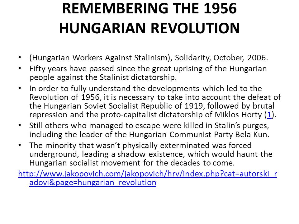 Hungarian/Yugoslavian Revolution On October 23, 1956, around two hundred thousand Hungarians gathered in Budapest to demonstrate in sympathy for the Poles who had just gained political reform during the Polish October.