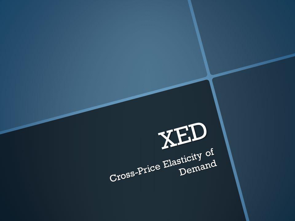 XED Cross-Price Elasticity of Demand