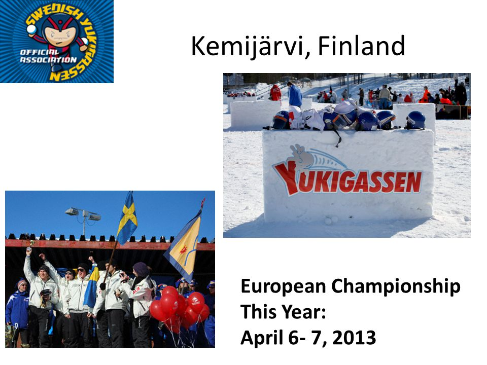 Kemijärvi, Finland European Championship This Year: April 6- 7, 2013