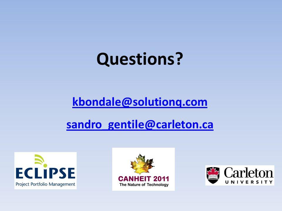 Questions kbondale@solutionq.com sandro_gentile@carleton.ca