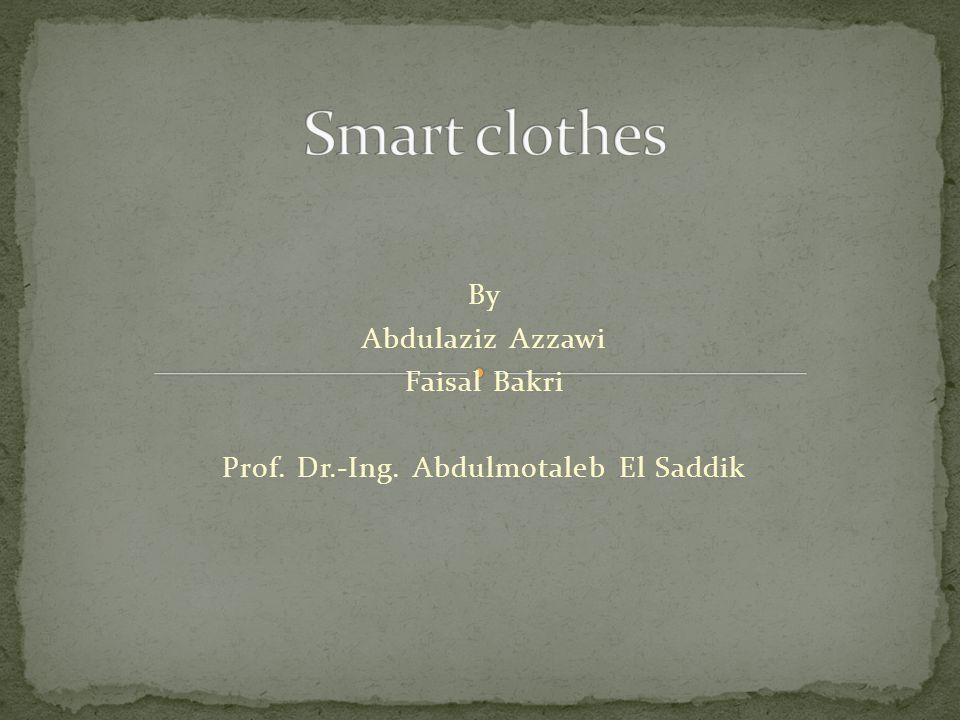 By Abdulaziz Azzawi Faisal Bakri Prof. Dr.-Ing. Abdulmotaleb El Saddik