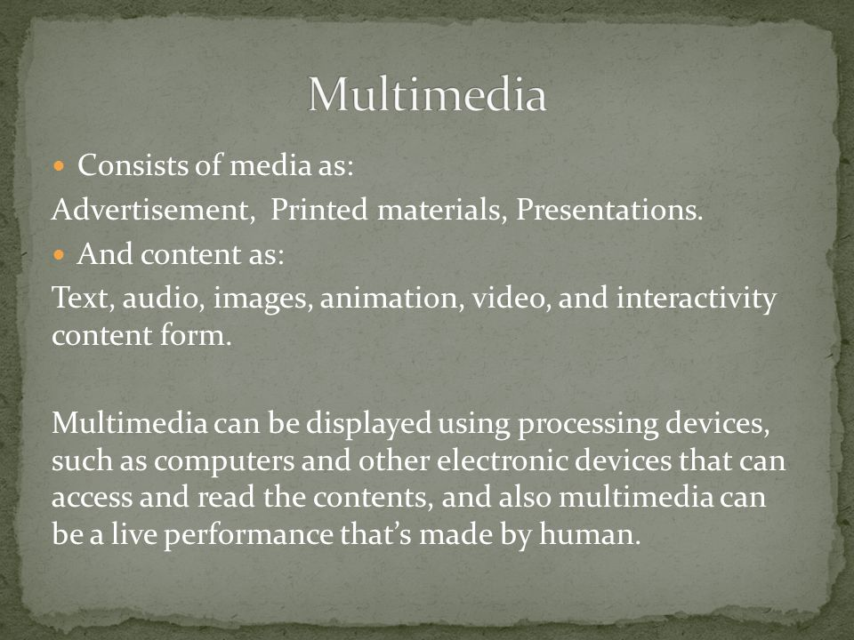 Consists of media as: Advertisement, Printed materials, Presentations.