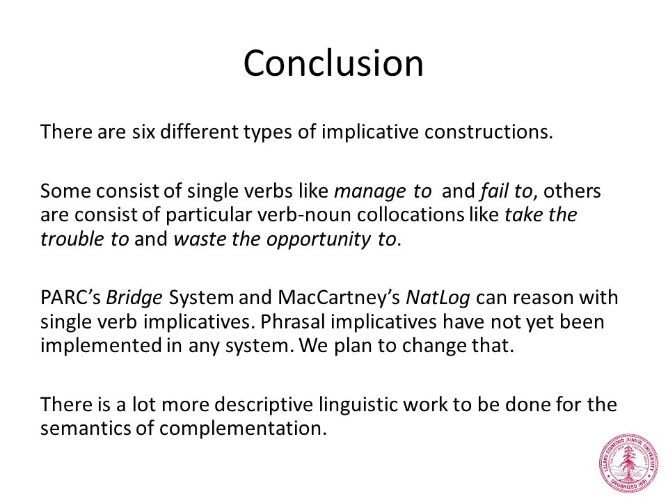 Conclusion There are six different types of implicative constructions.