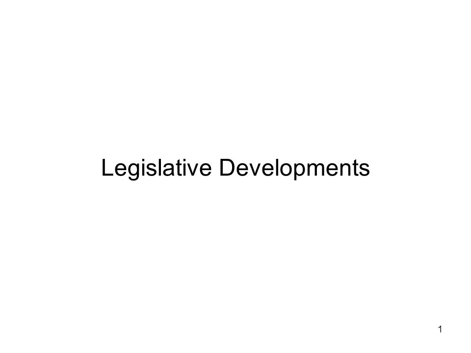 Legislative Developments 1