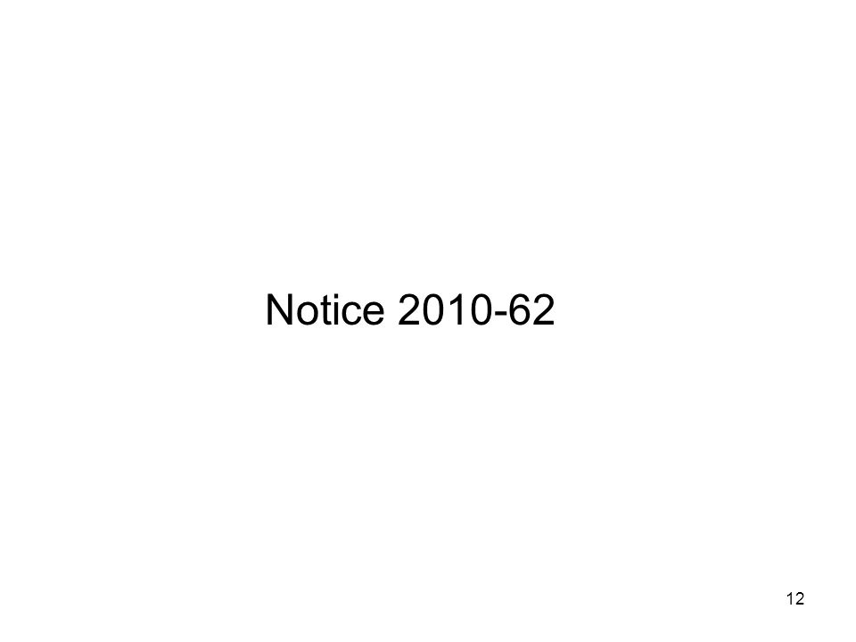 Notice 2010-62 12