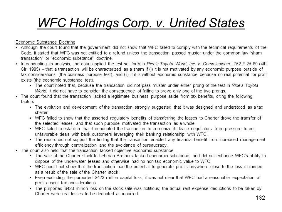 WFC Holdings Corp. v. United States Economic Substance Doctrine Although the court found that the government did not show that WFC failed to comply wi