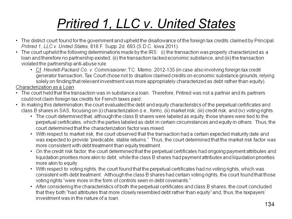 Pritired 1, LLC v. United States The district court found for the government and upheld the disallowance of the foreign tax credits claimed by Princip