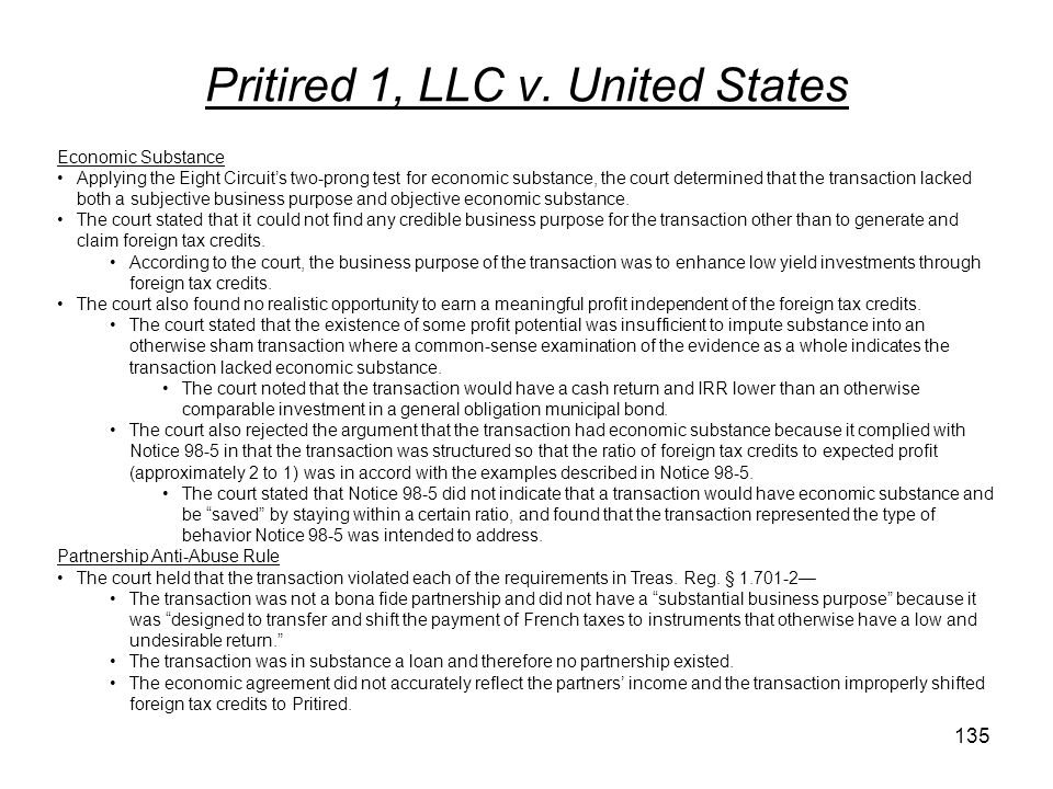 Pritired 1, LLC v. United States Economic Substance Applying the Eight Circuits two-prong test for economic substance, the court determined that the t