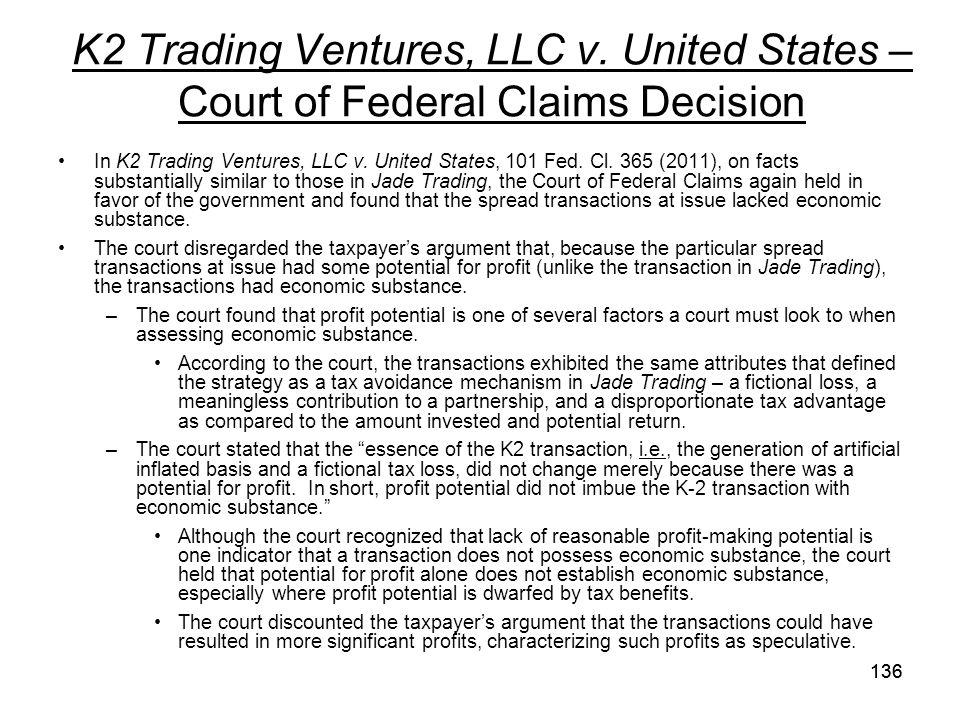 K2 Trading Ventures, LLC v. United States – Court of Federal Claims Decision In K2 Trading Ventures, LLC v. United States, 101 Fed. Cl. 365 (2011), on