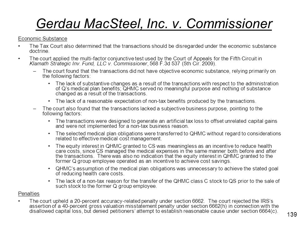 Gerdau MacSteel, Inc. v. Commissioner Economic Substance The Tax Court also determined that the transactions should be disregarded under the economic
