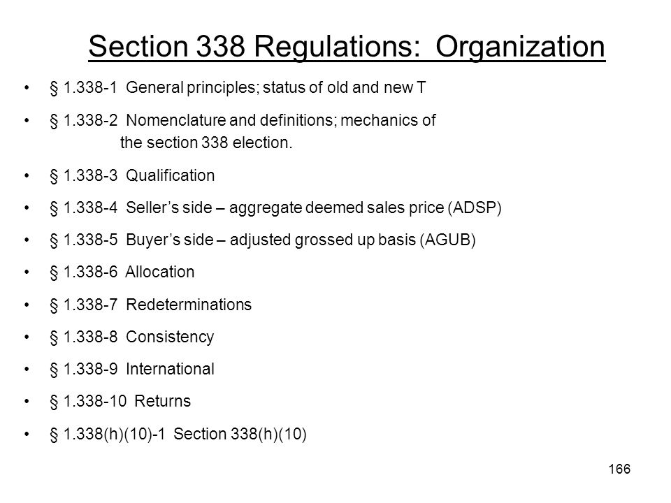 Section 338 Regulations: Organization § 1.338-1 General principles; status of old and new T § 1.338-2 Nomenclature and definitions; mechanics of the section 338 election.