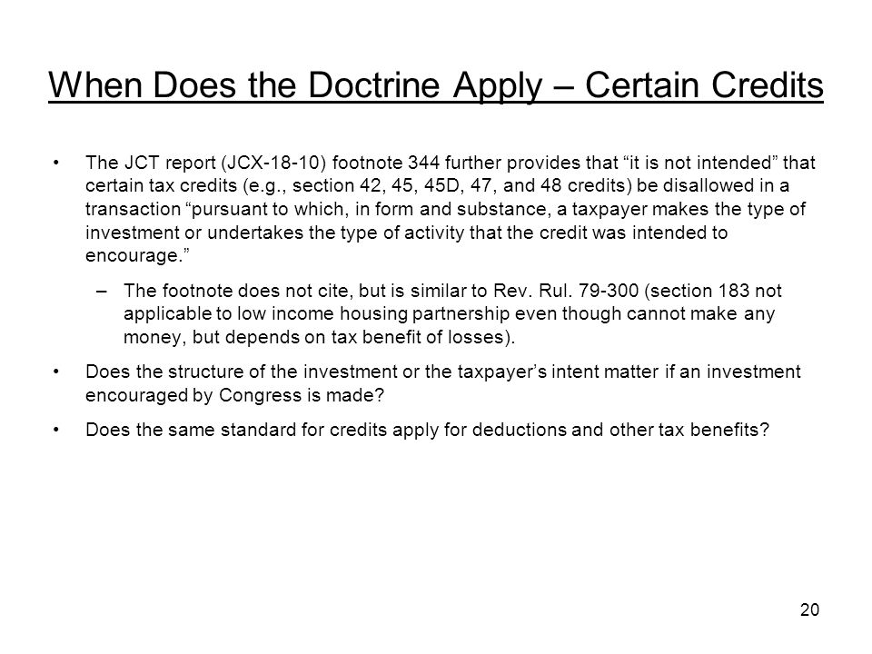 When Does the Doctrine Apply – Certain Credits The JCT report (JCX-18-10) footnote 344 further provides that it is not intended that certain tax credi