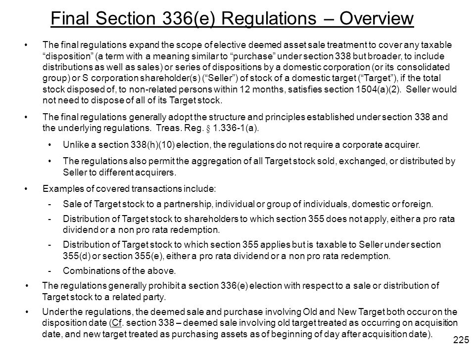 Final Section 336(e) Regulations – Overview The final regulations expand the scope of elective deemed asset sale treatment to cover any taxable dispos