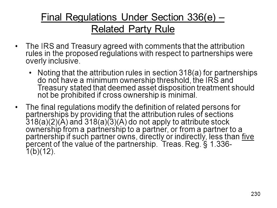 The IRS and Treasury agreed with comments that the attribution rules in the proposed regulations with respect to partnerships were overly inclusive. N