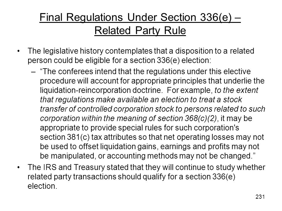 Final Regulations Under Section 336(e) – Related Party Rule The legislative history contemplates that a disposition to a related person could be eligi