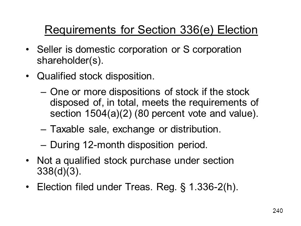 Requirements for Section 336(e) Election Seller is domestic corporation or S corporation shareholder(s). Qualified stock disposition. –One or more dis