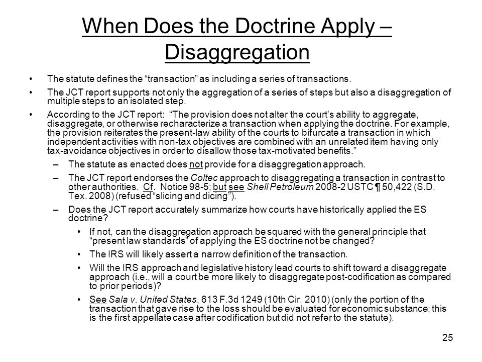 When Does the Doctrine Apply – Disaggregation The statute defines the transaction as including a series of transactions. The JCT report supports not o