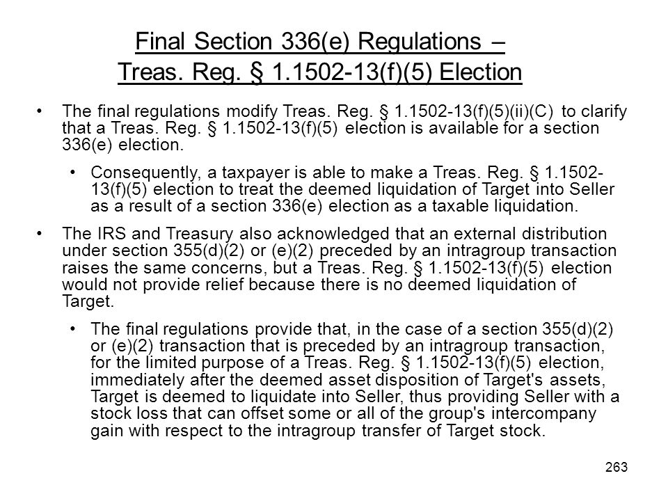 The final regulations modify Treas. Reg. § 1.1502-13(f)(5)(ii)(C) to clarify that a Treas. Reg. § 1.1502-13(f)(5) election is available for a section