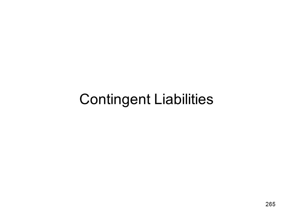 Contingent Liabilities 265