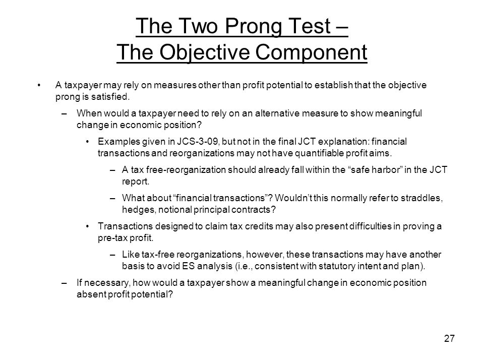 The Two Prong Test – The Objective Component A taxpayer may rely on measures other than profit potential to establish that the objective prong is sati
