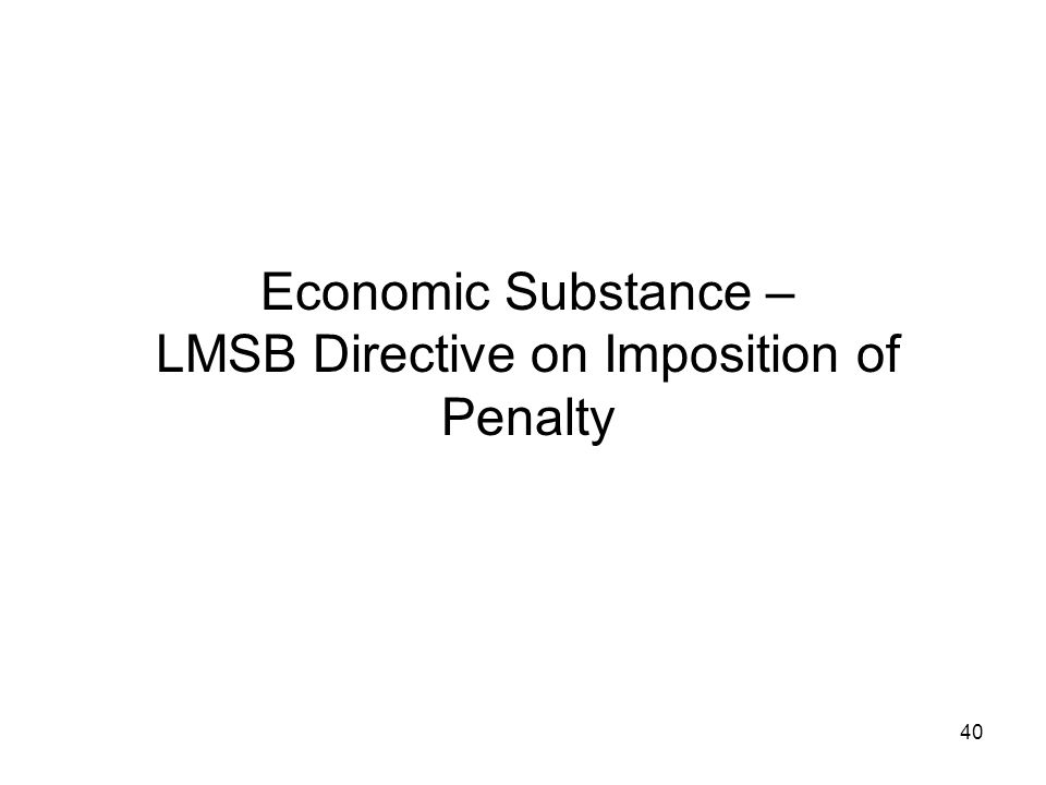 Economic Substance – LMSB Directive on Imposition of Penalty 40