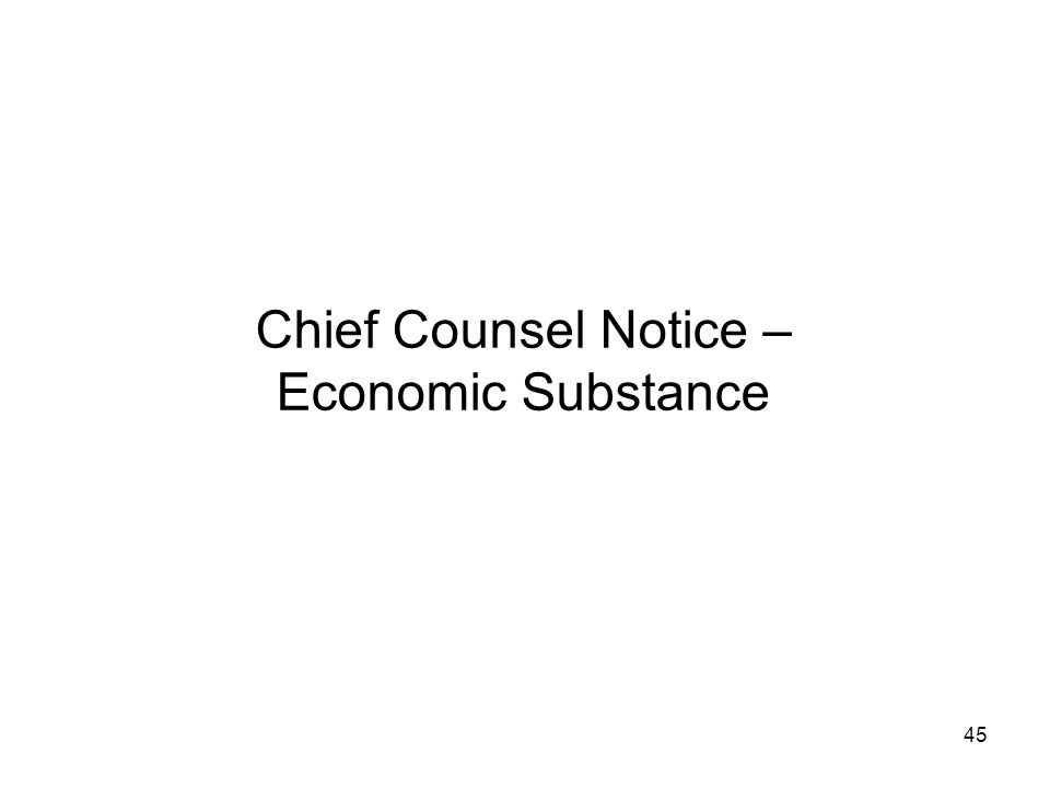 Chief Counsel Notice – Economic Substance 45