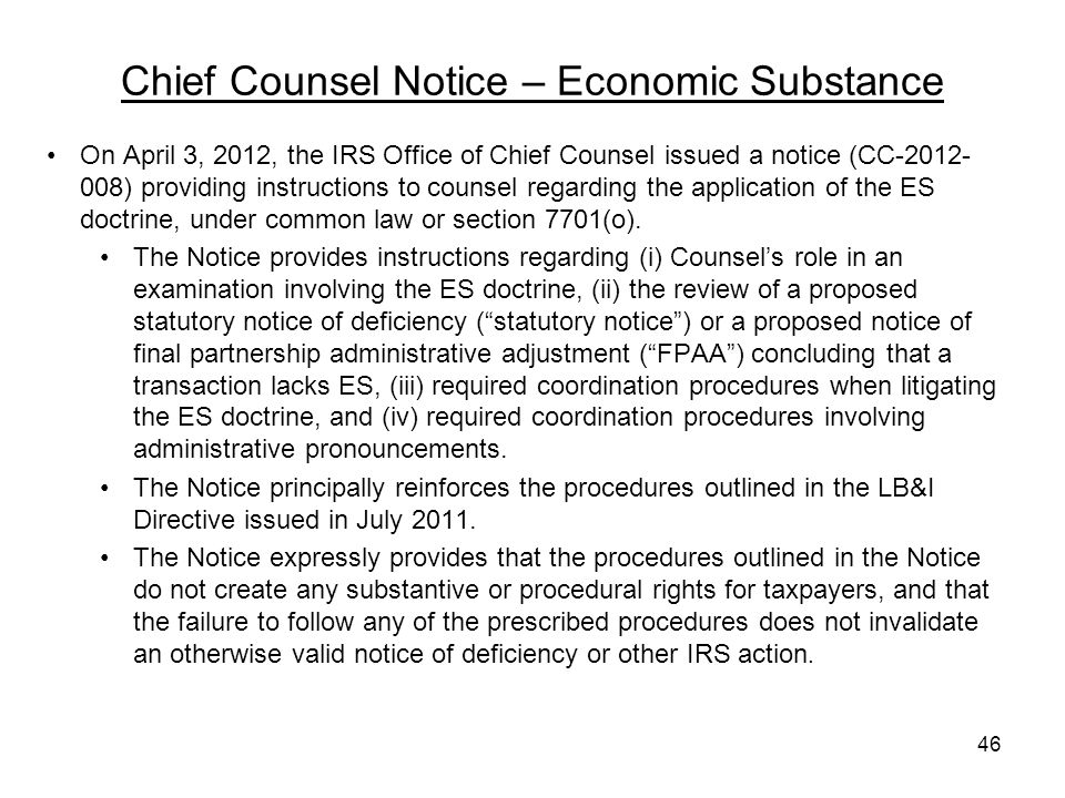 Chief Counsel Notice – Economic Substance On April 3, 2012, the IRS Office of Chief Counsel issued a notice (CC-2012- 008) providing instructions to c