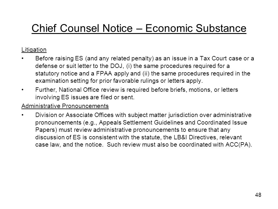 Chief Counsel Notice – Economic Substance Litigation Before raising ES (and any related penalty) as an issue in a Tax Court case or a defense or suit