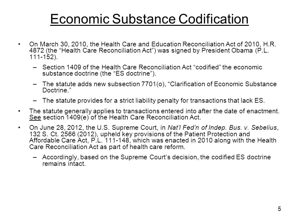 Economic Substance Codification On March 30, 2010, the Health Care and Education Reconciliation Act of 2010, H.R. 4872 (the Health Care Reconciliation