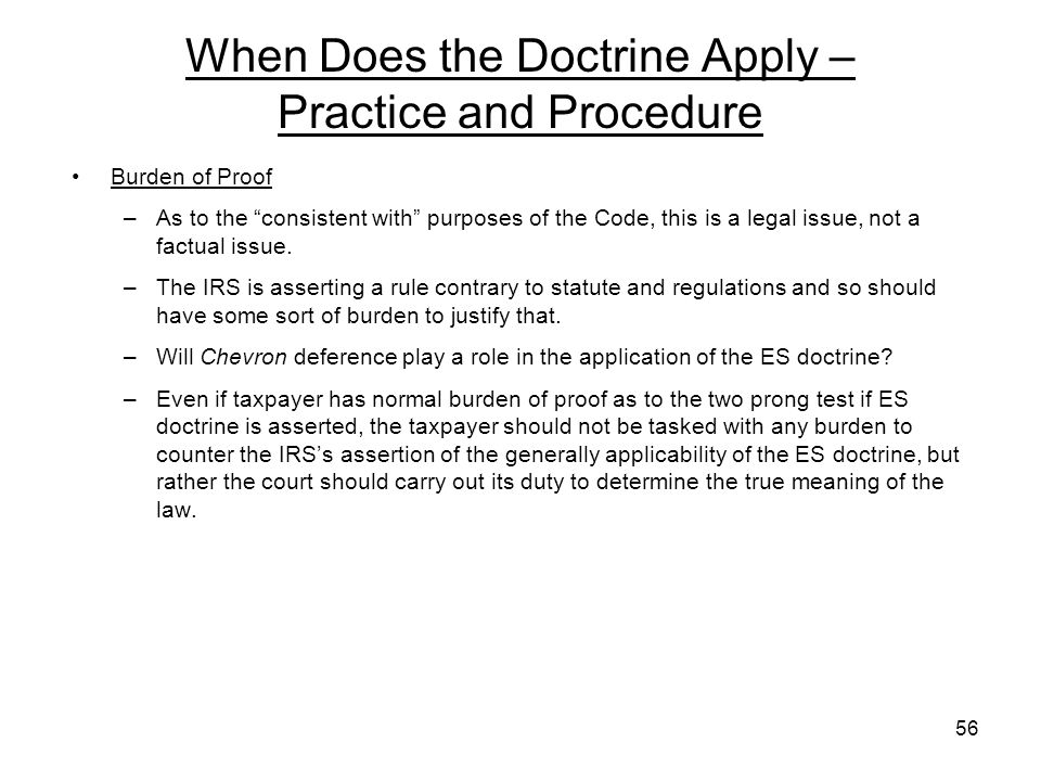 When Does the Doctrine Apply – Practice and Procedure Burden of Proof –As to the consistent with purposes of the Code, this is a legal issue, not a factual issue.