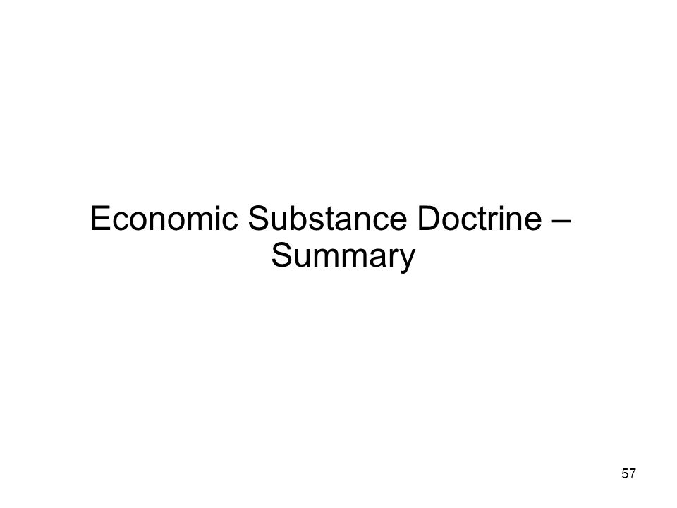 Economic Substance Doctrine – Summary 57