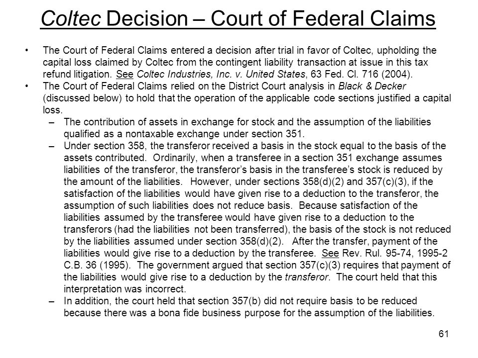 Coltec Decision – Court of Federal Claims The Court of Federal Claims entered a decision after trial in favor of Coltec, upholding the capital loss cl