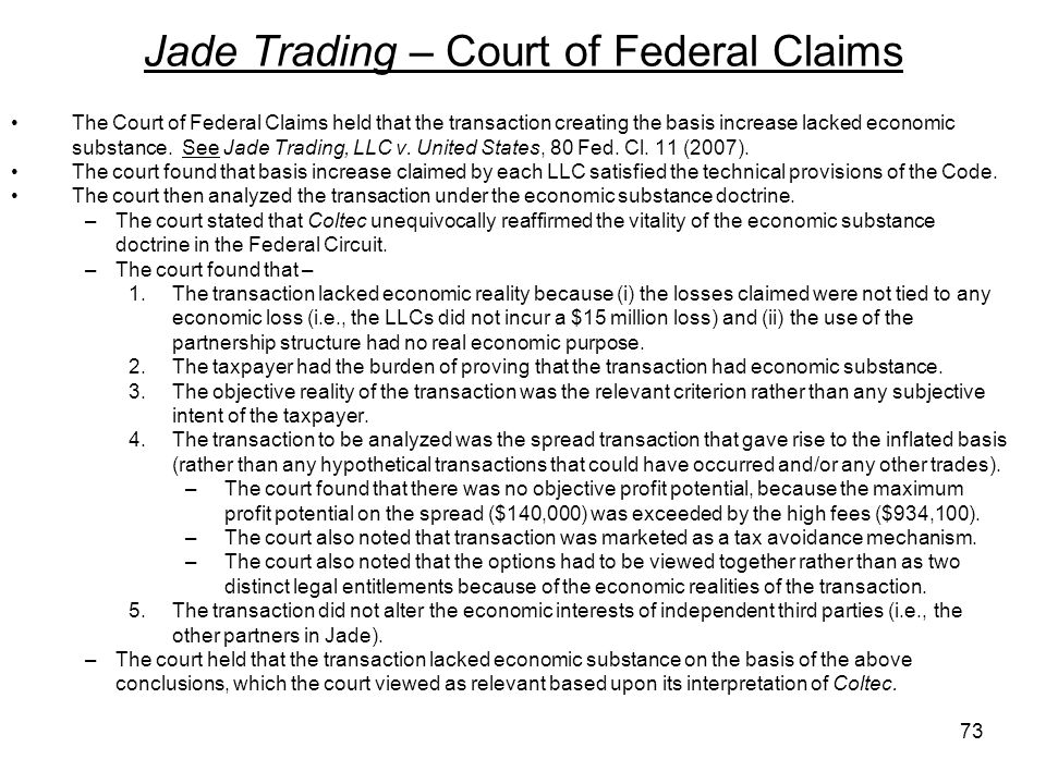 Jade Trading – Court of Federal Claims The Court of Federal Claims held that the transaction creating the basis increase lacked economic substance. Se