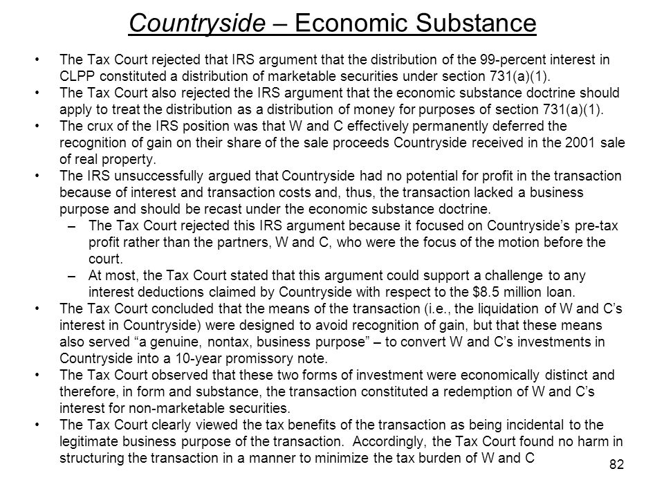 Countryside – Economic Substance The Tax Court rejected that IRS argument that the distribution of the 99-percent interest in CLPP constituted a distr