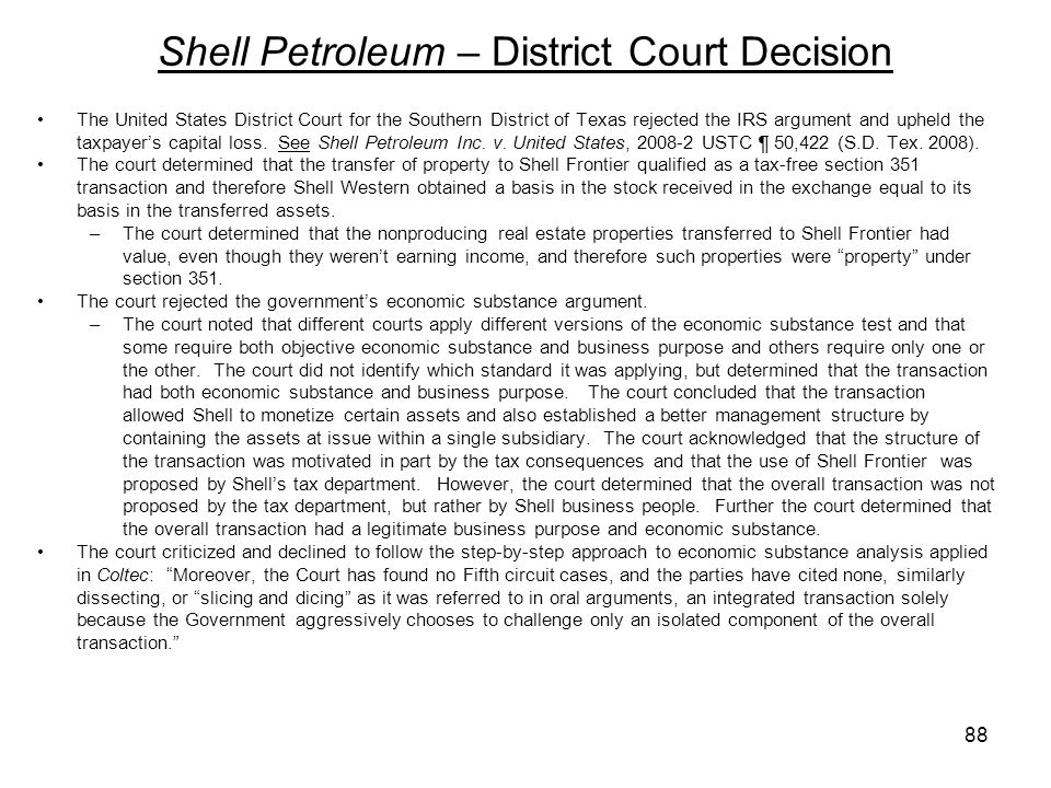 Shell Petroleum – District Court Decision The United States District Court for the Southern District of Texas rejected the IRS argument and upheld the