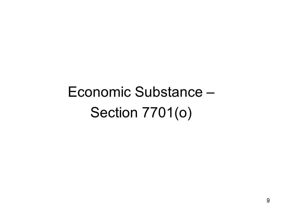 Economic Substance – Section 7701(o) 9