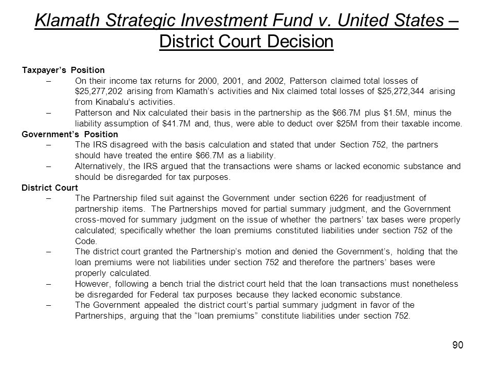 Klamath Strategic Investment Fund v. United States – District Court Decision Taxpayers Position –On their income tax returns for 2000, 2001, and 2002,
