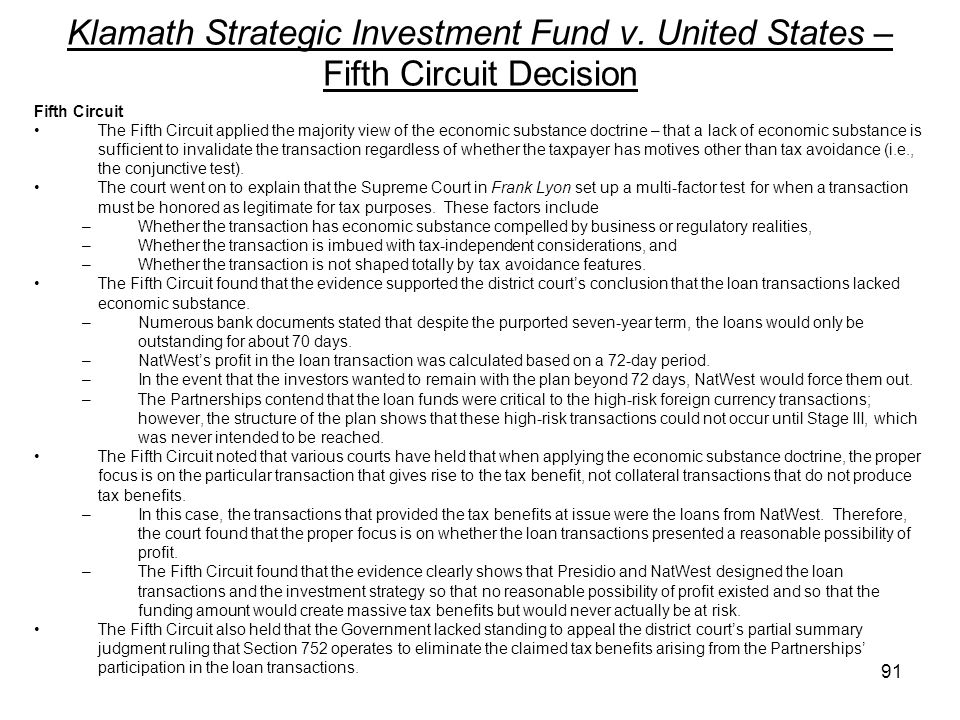 Klamath Strategic Investment Fund v. United States – Fifth Circuit Decision Fifth Circuit The Fifth Circuit applied the majority view of the economic