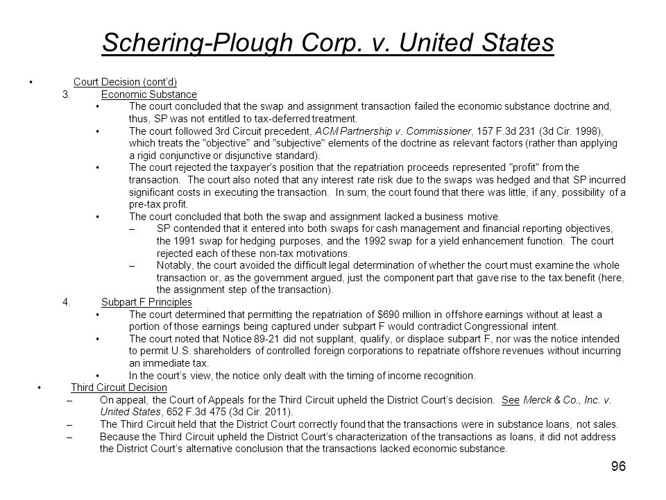 Schering-Plough Corp. v. United States Court Decision (contd) 3.Economic Substance The court concluded that the swap and assignment transaction failed