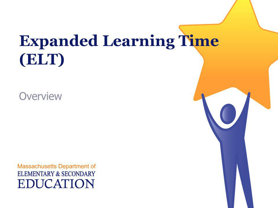 Expanded Learning Time (ELT) Overview
