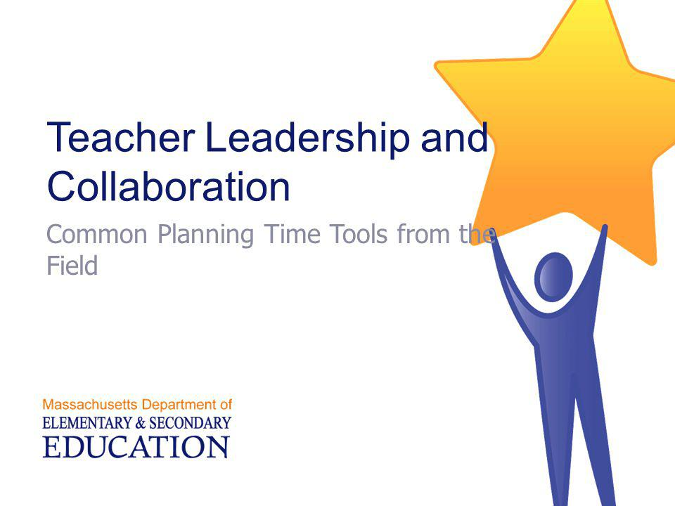 Teacher Leadership and Collaboration Common Planning Time Tools from the Field