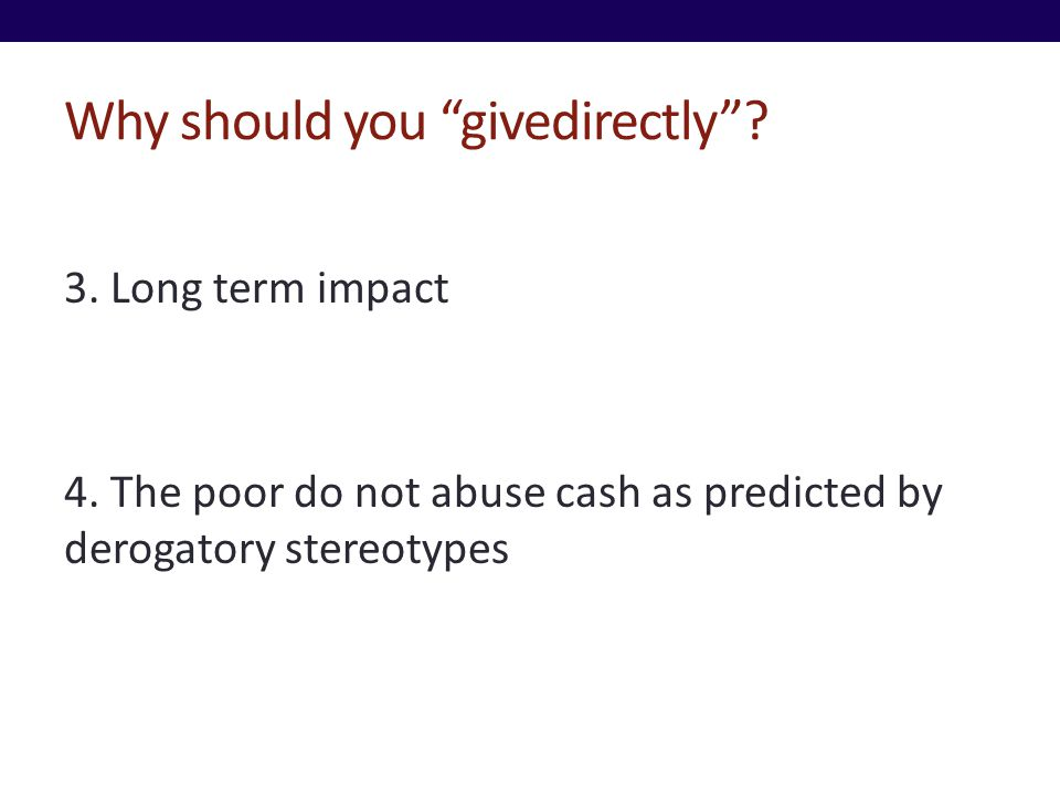 Why should you givedirectly.3. Long term impact 4.
