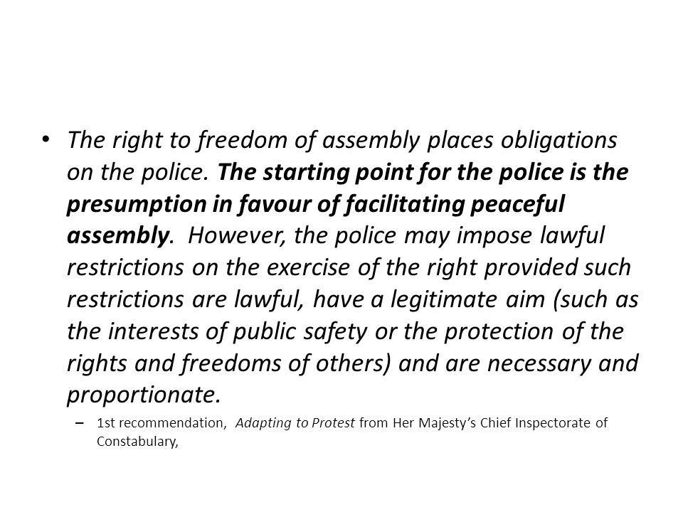 The right to freedom of assembly places obligations on the police.