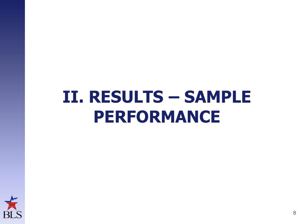 II. RESULTS – SAMPLE PERFORMANCE 8